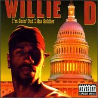 Willie_D_I'm_Goin'_Out_Lika_Soldier
